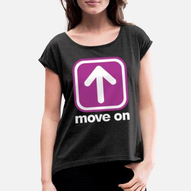 Move MOVE ON MOVE ON - Women's Rolled Sleeve T-Shirt