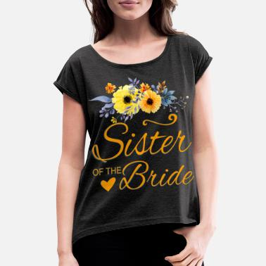 Bachelorette Sister of the Bride - Women's Rolled Sleeve T-Shirt