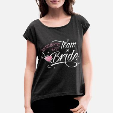Bachelorette Party bachelorette party team bride - Women's Rolled Sleeve T-Shirt