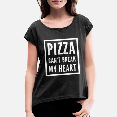 Hungry Pizza Relationship Love Funny - Women's Rolled Sleeve T-Shirt