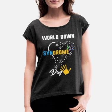 World World Down Syndrome Day Awareness Socks Down - Women's Rolled Sleeve T-Shirt