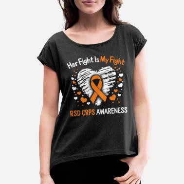Region RSD CRPS Awareness Her Fight Is My Fight Heart - Women's Rolled Sleeve T-Shirt