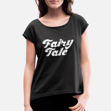 Fairy Tale Figure Fairy Tale - Women's Rolled Sleeve T-Shirt