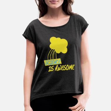 Cloudy Science is Awesome - Women's Rolled Sleeve T-Shirt