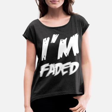 Im Faded im_faded - Women's Rolled Sleeve T-Shirt