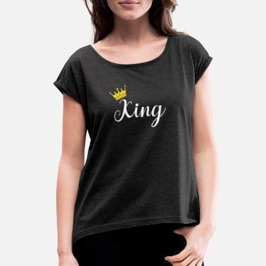 Outfit Matching Couples Outfits King and Queen Gift - Women's Rolled Sleeve T-Shirt
