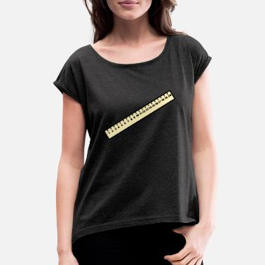 Ruler Ruler - Women's Rolled Sleeve T-Shirt