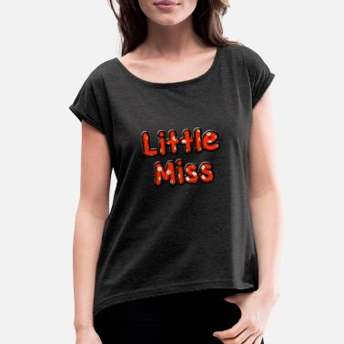 Little Miss Little Miss - Women's Roll Cuff T-Shirt