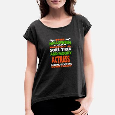 Actress Actress - HALLOWEEN SORE, TIRED & MOODY FUNNY SHIR - Women's Rolled Sleeve T-Shirt