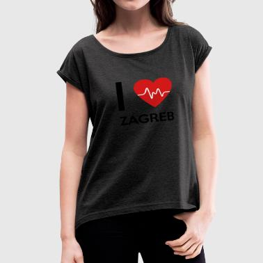 I Love Zagreb - Women's Roll Cuff T-Shirt
