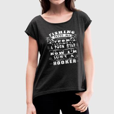 I'm Just A Hooker T Shirt - Women's Roll Cuff T-Shirt