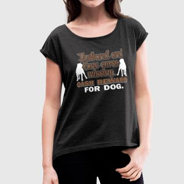 HUSBAND AND CANE CORSO MISSING SHIRT - Women's Roll Cuff T-Shirt