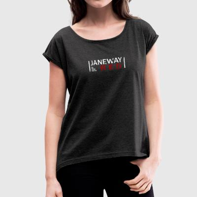 Janeway is the new RED - Women's Roll Cuff T-Shirt