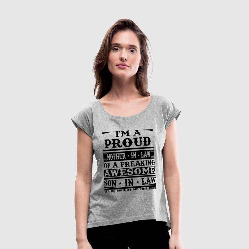 I'm A Proud Mother In Law Of A Freaking Awesome S - Women's Roll Cuff T-Shirt
