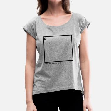 Broken Image AWESOME IMAGE BROKEN JPG FILE LINK - Women's Roll Cuff T-Shirt