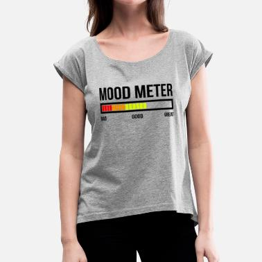 Good Mood MOOD METER GOOD MOOD - Women's Rolled Sleeve T-Shirt