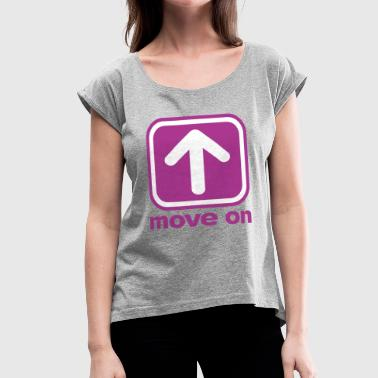 MOVE ON MOVE ON - Women's Roll Cuff T-Shirt