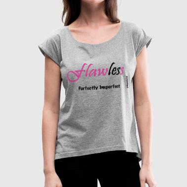 FLAWS - Women's Roll Cuff T-Shirt
