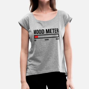 Happy Mood MOOD METER BAD MOOD - Women's Roll Cuff T-Shirt