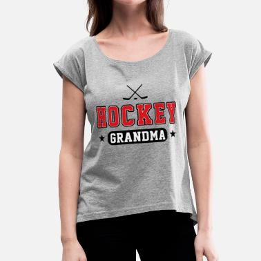 Hockey Grandmother Hockey Grandma - Women's Roll Cuff T-Shirt