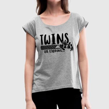 Twins are loading - Baby - Pregnancy- Feet - Women's Roll Cuff T-Shirt