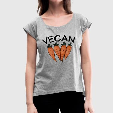 Vegan carrots - Women's Roll Cuff T-Shirt