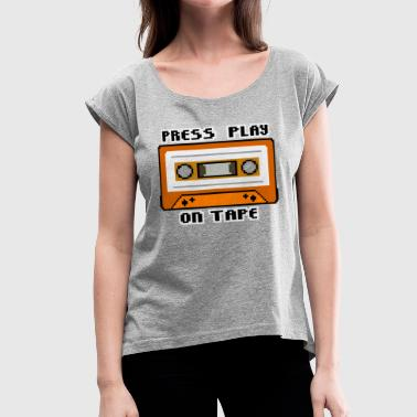 Press Play On Tape - Women's Roll Cuff T-Shirt