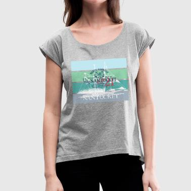 Northamptonshire Yachting Sailing Nantucket North Harbour Design - Women's Roll Cuff T-Shirt