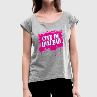 City of Hialeah - Women's Roll Cuff T-Shirt