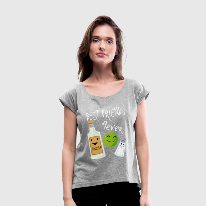 Best Friends Forever Tequila Lime Salt Humor - Women's Roll Cuff T-Shirt