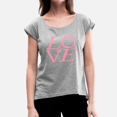 14th February LOVE LOUIS by Tai's Tees - Women's Roll Cuff T-Shirt