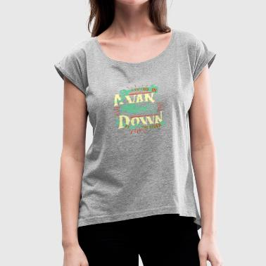 Vanner Living In A Van Down By The River - Women's Roll Cuff T-Shirt