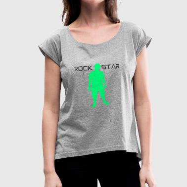 Plaything You are a Rock Star Tshirt gift idea - Women's Roll Cuff T-Shirt