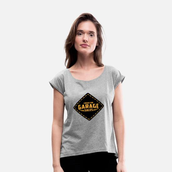 Garage T-Shirts - I Brake for Garage Sales | Garage Sales - Women's Rolled Sleeve T-Shirt heather gray