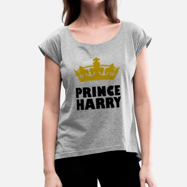 Prince Harry prince harry - Women's Roll Cuff T-Shirt