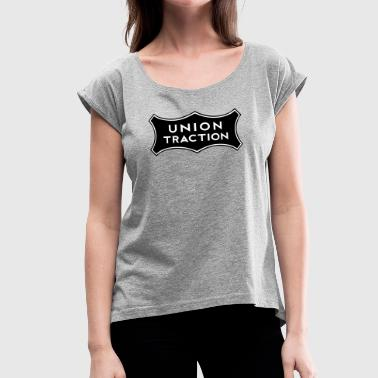 Traction union traction - Women's Roll Cuff T-Shirt