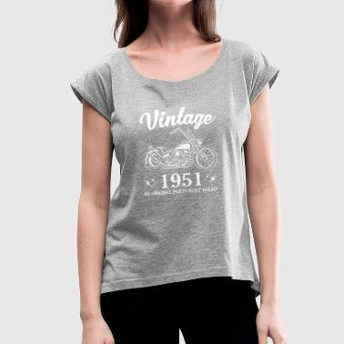 Built In 1951 Vintage 1951 All Original Parts Built To Last - Women's Roll Cuff T-Shirt