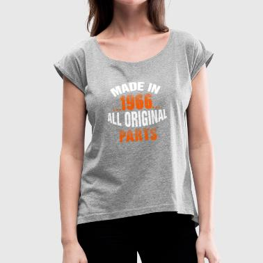 Made In 1966 All Original Parts - Women's Roll Cuff T-Shirt
