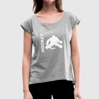 Hockey Goalie Silhouette Hockey Goalie Silhouette - Women's Roll Cuff T-Shirt