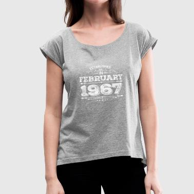 Established in February 1967 Present - Women's Roll Cuff T-Shirt