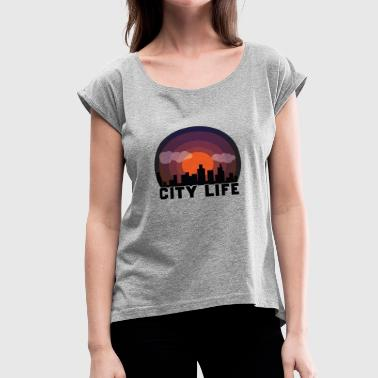 City Bar City life - Women's Roll Cuff T-Shirt