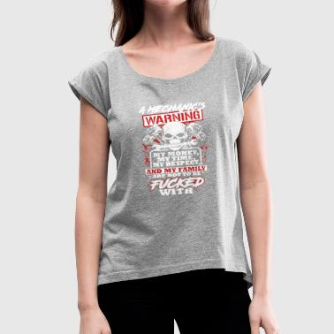Mechanic's Warning Shirt - Women's Roll Cuff T-Shirt