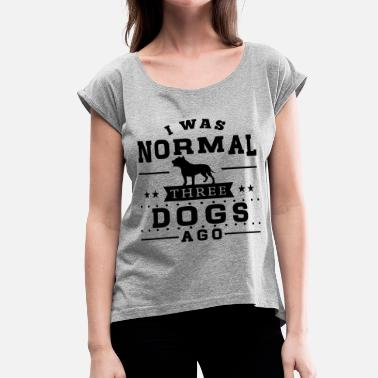 Three Dogs Ago Three Dogs Ago - Women's Roll Cuff T-Shirt