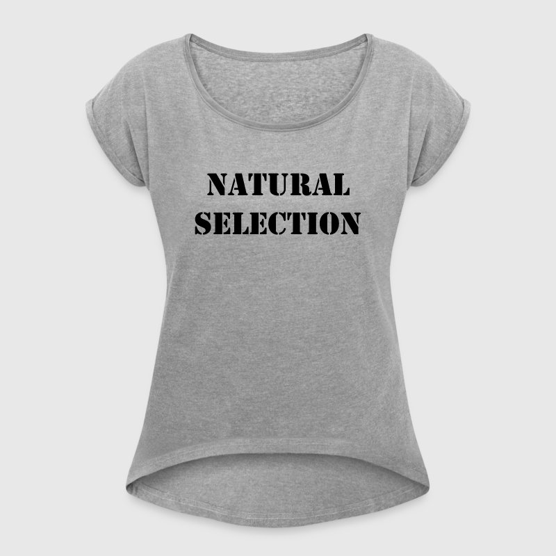 NATURAL SELECTION - Women's Roll Cuff T-Shirt