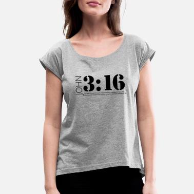 John 3-16 John 3:16 - Women's Roll Cuff T-Shirt