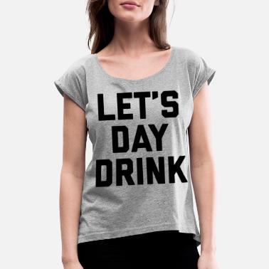 29d59d997 Drinking Quotes Let's Day Drink Funny Quote - Women'