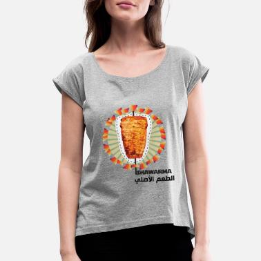 Shawarma Shawarma - Women's Rolled Sleeve T-Shirt