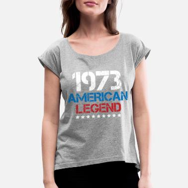 1973 Legends 1973 American Legend Vintage - Women's Roll Cuff T-Shirt