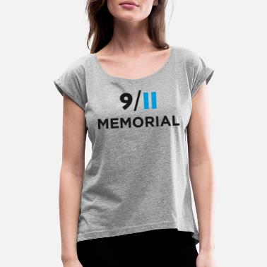 9-11 Attacks 9/11 MEMORIAL - Women's Roll Cuff T-Shirt