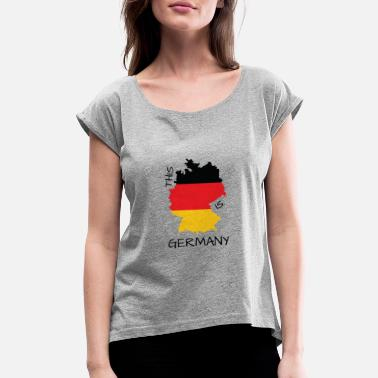 Germany This is Germany - Women's Rolled Sleeve T-Shirt